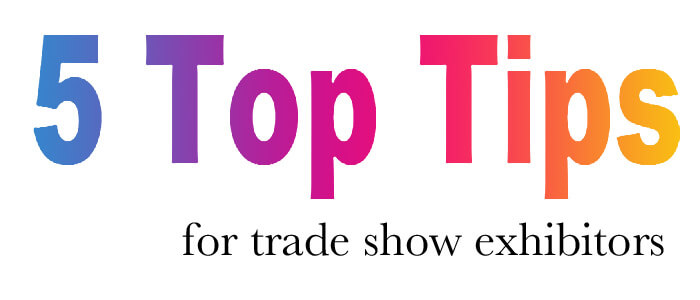 5 Top tips for trade show exhibitors