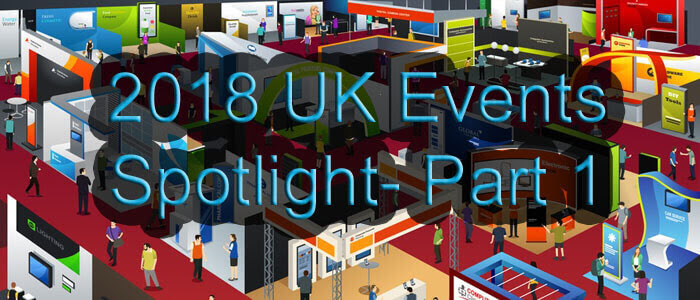 2018 UK Events Spotlight - Our picks for must see events and Trade Show Exhibitions